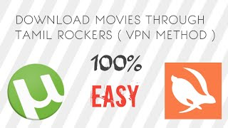Download movies through Tamilrockers in Android Mobile || VPN Method || 100% || Easy || Tech Factory