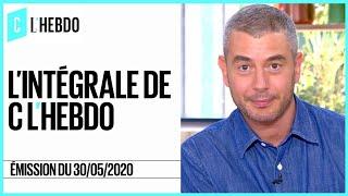 C l'hebdo : l'intégrale du 30/05/2020