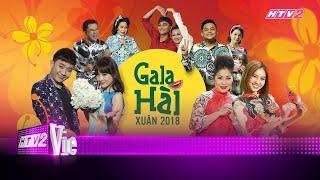 Gala Hài Xuân 2018 - Chương Trình Đón Xuân Giao Thừa 2018 Full HD