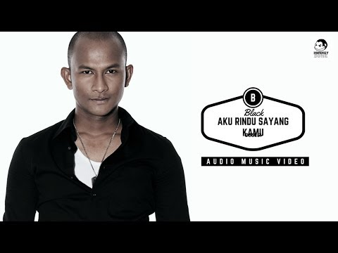 Black - Aku Rindu Sayang Kamu (Official Audio Music)