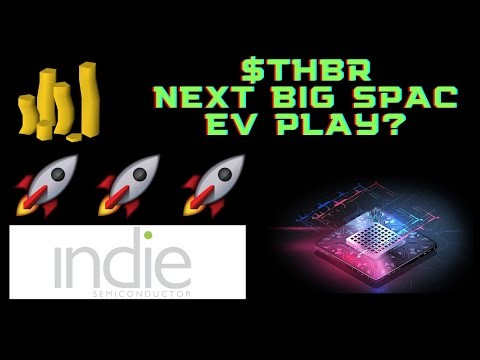 Thunder Bridge Acquisition (THBR) SPAC Merger with Indie Semiconductor! THBR Stock Our Next EV Buy?