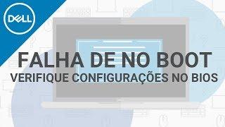 Windows não inicia? Veja como alterar configurações do BIOS para evitar No Boot (Dell Oficial)