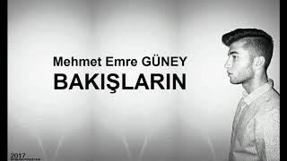 Mehmet Emre Güney - Bakışların