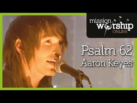 Aaron Keyes - Psalm 62