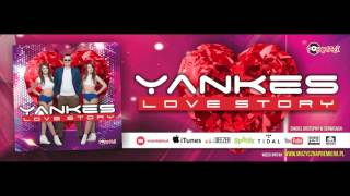 YANKES - LOVE STORY /Audio/Radio Edit/ DISCO POLO 2016