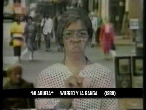 *MI ABUELA* - WILFRED Y LA GANGA - 1989 (REMASTERIZADO)