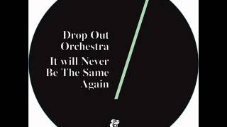 Drop Out Orchestra - It Will Never Be The Same Again (Punks Jump Up remix)