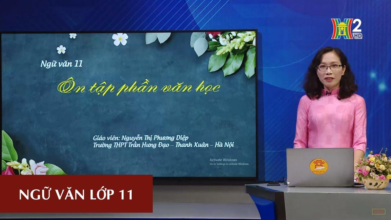 MÔN NGỮ VĂN – LỚP 11   ÔN TẬP VĂN HỌC 11   17H10 NGÀY 22.04.2020   HANOITV