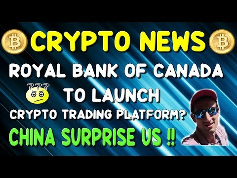 CRYPTOCURRENCY NEWS | Royal Bank Of Canada to launch Crypto platform ! | CHINA |  Robbery!