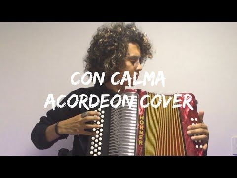Con Calma - Daddy Yankee ft Snow Mulett Acordeón Cover