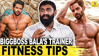 Fitness Tips From BigBoss Bala's Gym Trainer
