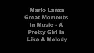 Mario Lanza - A Pretty Girl Is Like A Melody - Great Moments In Music