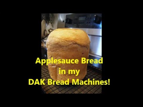 Applesauce Bread Recipe Created For My DAK Machine