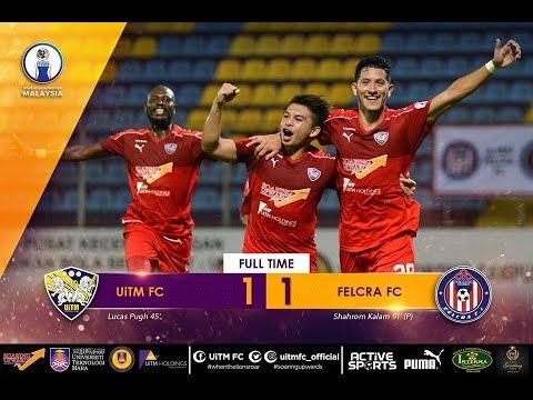 Highlight 100PLUS Liga Premier Malaysia 2018 | UiTM FC VS FELCRA FC