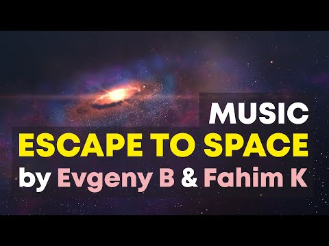 """Best Epic Music Ever """"Escape to Space"""" by Evgeny B & Fahim K"""