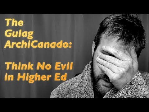 The Gulag ArchiCanado: The Death of Free Thought in Universities