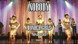 Nobody- WONDER GIRLS (원더걸스)    TRIPLE LAYERED (트리플 레이어)