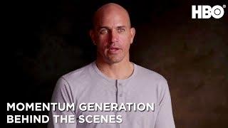 BTS w/ Kelly Slater | Momentum Generation | HBO