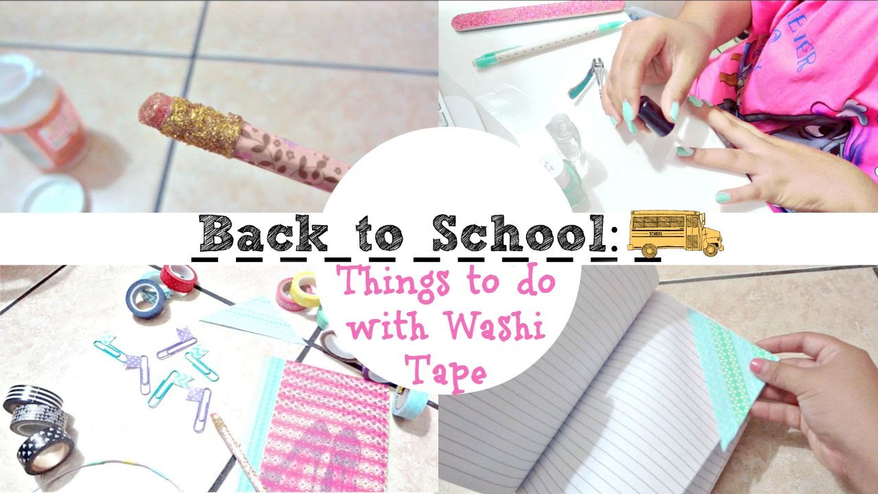 What To Do With Washi Tape back to school: things to do with washi tape (collab with raven