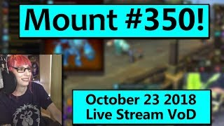 Getting My 350th Mount! - October 23 Live Stream VoD