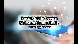 Basic Mobile Device Network Connectivity | CompTIA A+ 220-1001 | 1.6