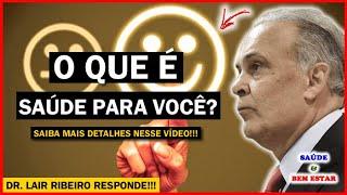 🔴 O QUE É SAÚDE PARA VOCÊ? Dr. Lair Ribeiro Responde