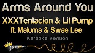Download XXXTentacion & Lil Pump ft. Maluma & Swae Lee - Arms Around You (Karaoke Version) Mp3 and Videos