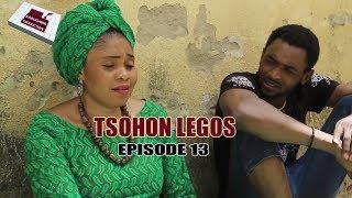 TSOHON LEGOS EPISODE 13 HAUSA COMEDY DRAMA 2019