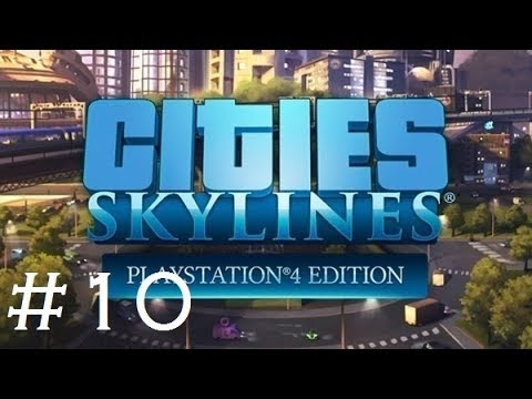 Cities Skylines PS4 Edition part 10 - Education capacity