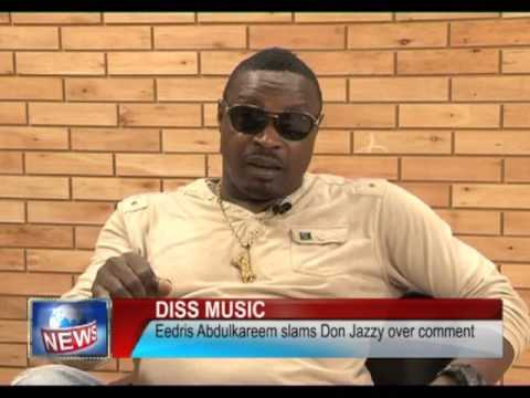 DON JAZZY IS A SELL OUT SAYS  EEDRIS ABDULKAREEM