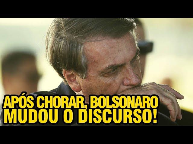 DEPOIS DE CHORAR BOLSONARO MUDA DISCURSO