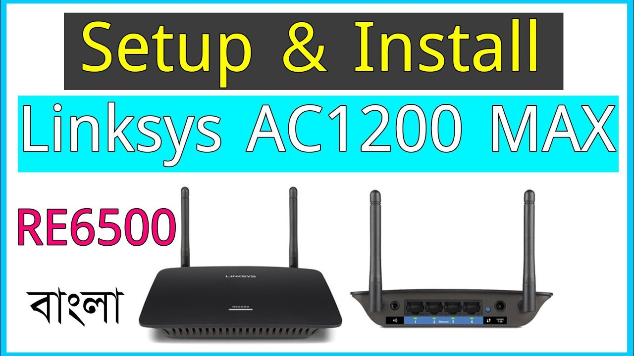 Linksys AC1200 MAX Wi Fi Range Extender RE6500 Setup - YouTube