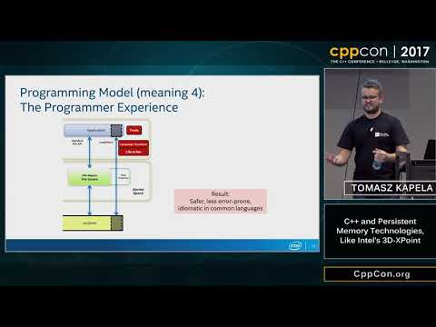 "CppCon 2017: Tomasz Kapela ""C++ and Persistent Memory Technologies, Like Intel's 3D-XPoint"""