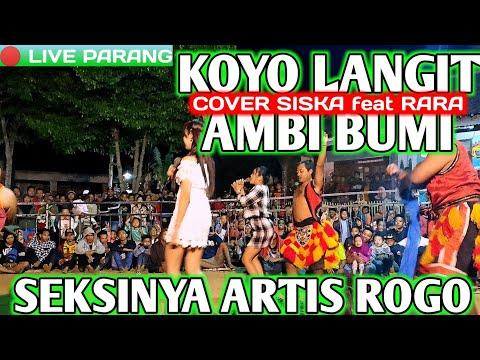 SISKA FEAT RARA COVER KOYO LANGIT AMBI BUMI BY ROGO SAMBOYO PUTRO LIVE PARANG