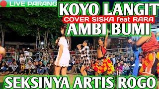 Gambar cover SISKA FEAT RARA COVER KOYO LANGIT AMBI BUMI BY ROGO SAMBOYO PUTRO LIVE PARANG