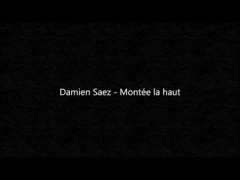 Montée la-haut - Damien Saez - Jours étranges - 1999