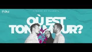 Parade of Planets  - Où est ton amour? [Audio]