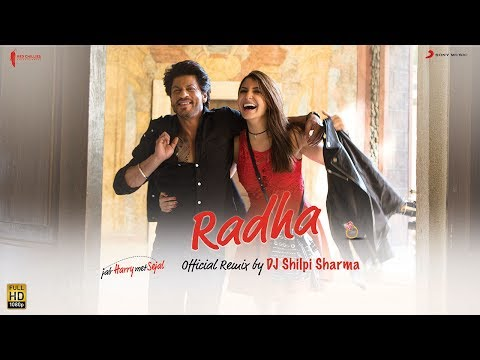 Radha - Official Remix by DJ Shilpi Sharma - Jab Harry Met Sejal | Shah Rukh Khan |Anushka | Pritam