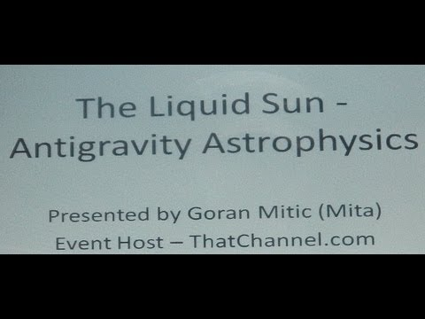 maxzilch384 The Liquid Sun - Antigravity Astrophysics