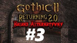 Gothic 2 Noc Kruka : Returning 2.0 AB — Koszmar ale jakoś idzie - Na żywo