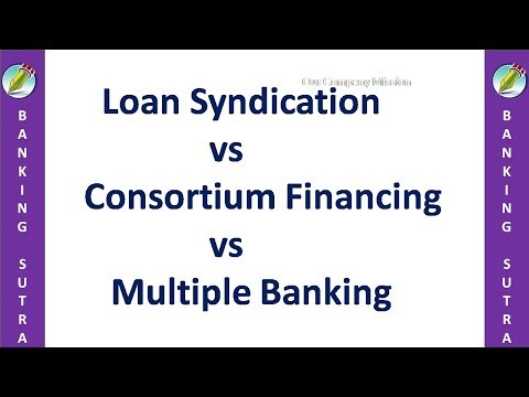 consortium finance  |  loan syndication | multiple banking system