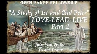 A Study Of 1st & 2nd Peter:  LOVE - LEAD - LIVE  (Part 2)