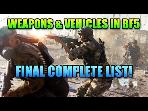 All Weapons And Vehicles In Battlefield 5 - Complete Final Count For Launch