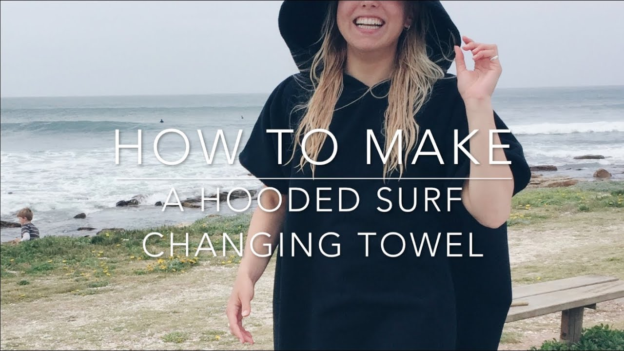 How To Make A Hooded Surf Changing Towel