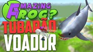 TUBARÃO VOADOR! - Amazing Frog