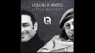 Volkan & Aristo - Little Respect [official video]
