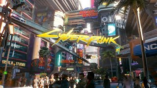 Official Night City Open World Exploration Gameplay Demo | Cyberpunk 2077