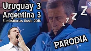 Uruguay 3 Argentina 3 - Eliminatorias Rusia 2018 (PARODIA)