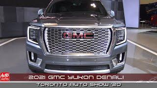 2021 GMC Yukon Denali - Exterior And Interior - Toronto Auto Show 2020