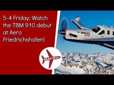 5-4 Friday: Watch the TBM 910 debut at Aero Friedrichshafen!